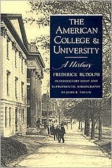The American College and University (text only) by F. Rudolph,J. R. Thelin