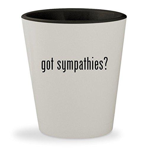got sympathies? - White Outer & Black Inner Ceramic 1.5oz Shot Glass