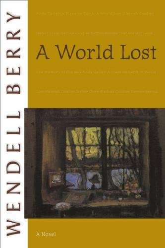 A World Lost: A Novel (Port William) [Wendell Berry] (Tapa Blanda)