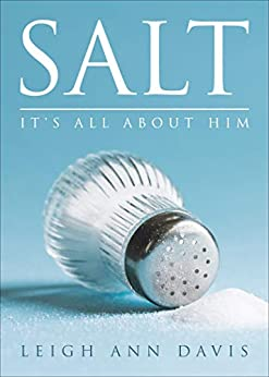 SALT: IT'S ALL ABOUT HIM by [Davis, Leigh Ann]