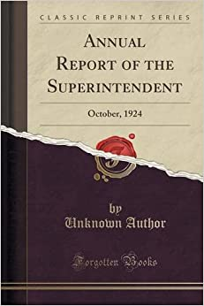 Annual Report of the Superintendent: October, 1924 (Classic Reprint)