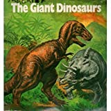 The Giant Dinosaurs, Ancient Reptiles That Ruled the Land, David Eldridge, 0893752428
