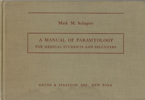 Book cover from A Manual of Parasitology for Medical Students and Beginnersby Mark M. Schapiro