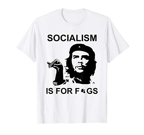 Socialism is for fags T-Shirt from FunTeeTees