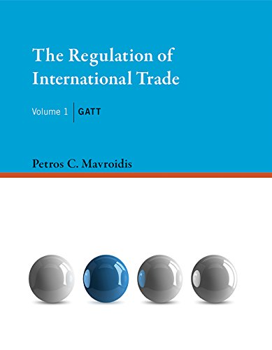 The Regulation of International Trade: GATT (The MIT Press Book 1) (The General Agreement On Tariffs And Trade Gatt)