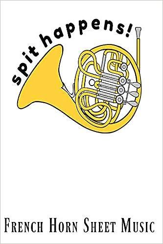 Amazon com: Spit Happens French Horn Sheet Music: Homework