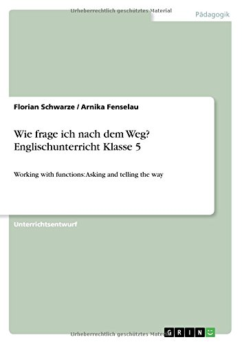 Wie frage ich nach dem Weg? Englischunterricht Klasse 5 (German Edition)