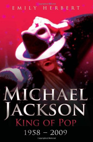 Michael Jackson: King Of Pop: 1958-2009