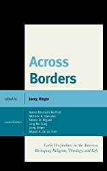 Across Borders: Latin Perspectives in the Americas Reshaping Religion, Theology, and Life