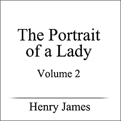 The Portrait of a Lady, Volume II
