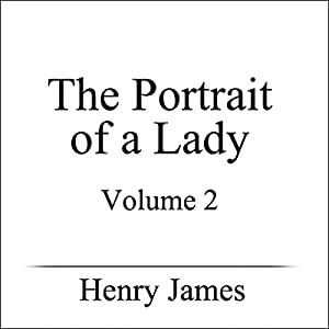The Portrait of a Lady, Volume II Audiobook