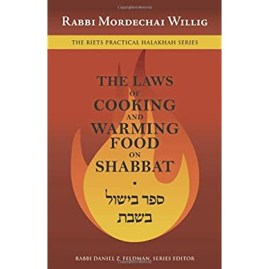 The Laws of Cooking and Warming Food on Shabbat (The Riets Practical Halakhah) (English and Hebrew Edition)