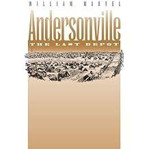 Andersonville: The Last Depot (Civil War America)