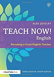 Teach Now! English: Becoming a Great English Teacher