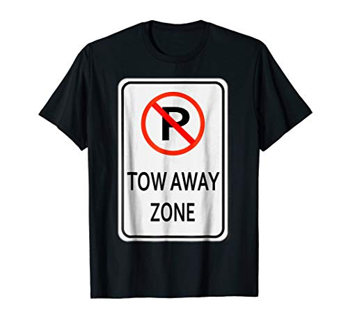 Tow Away Zone No Parking Sign Easy Halloween Costume T-Shirt -