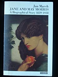Jane and May Morris: A Biographical Story, 1839-1938