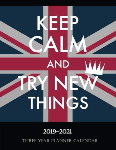 Keep Calm And Try New Things Three Year Planner Calendar