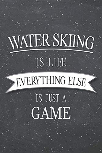 Water Skiing Is Life Everything ...