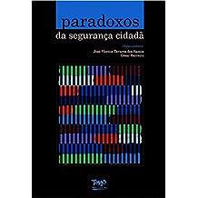 Paradoxos da segurança cidadã (Volume 8)