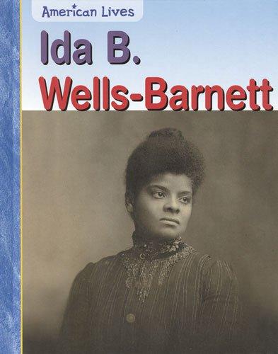 Ida B. Wells-Barnett (American Lives)