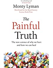 The Painful Truth: The new science of why we hurt and how we can heal