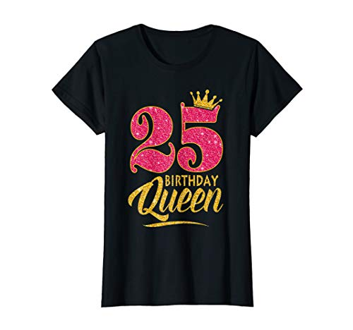 Womens 25th Birthday Queen Girl Pink 25 Years Old golden crown Gift T-Shirt