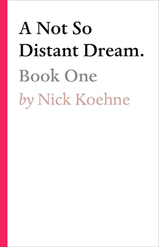A Not So Distant Dream.: Book One