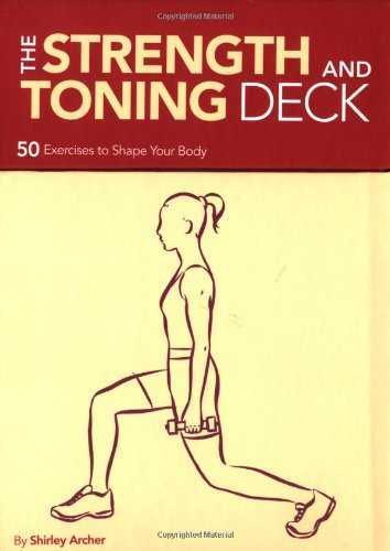 The Strength and Toning Deck: 50 Exercises to Shape Your Body