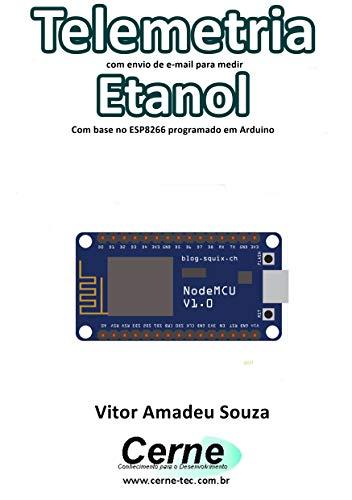 Amazon com: Telemetria com envio de e-mail para medir Etanol