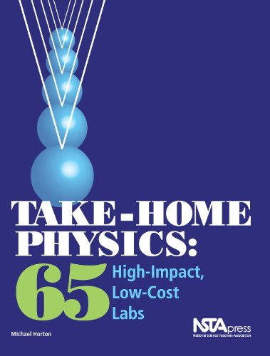 Take-Home Physics: 65 High-Impact, Low-Cost Labs (PB240X)