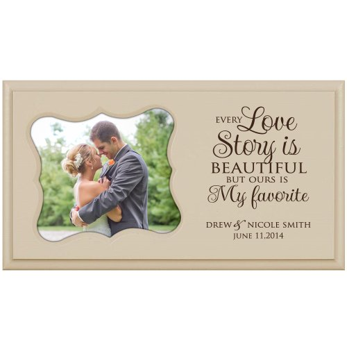 """Personalized Wedding or Anniversary Photo Frame """" Every Love Story Is Beautiful """" Holds 4.5"""" X 5"""" Photo"""