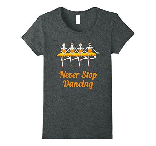 Womens Halloween Shirt for Dancers NEVER STOP DANCING Ballerinas Medium Dark (Dark Ballerina Halloween Costumes)