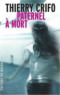 Paternel à mort par Thierry Crifo