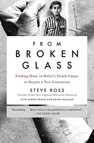 From Broken Glass: My Story of Finding Hope in Hitler's Death Camps to Inspire a New Generation (Best Places To Camp In New England)