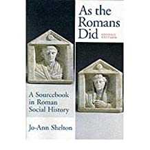 [(As the Romans Did: A Sourcebook in Roman Social History )] [Author: Jo-Ann Shelton] [Dec-1997]