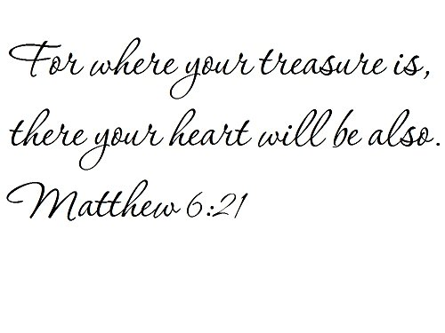 Tapestry Of Truth - Matthew 6:21 - TOT3551 - Wall and home scripture, lettering, quotes, images, stickers, decals, art, and more! - For where your treasure is, there your heart will be also. Matth... (Will Stick Also)