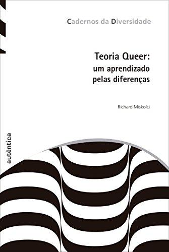 Teoria Queer. Um Aprendizado Pelas Diferenças