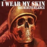 I Wear My Skin [CD 2] by One Minute Silence (2003-07-22)