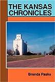 Kansas Chronicles, Brenda A Paske, 0595651321
