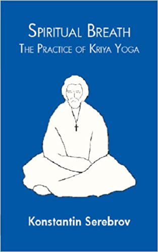 Spiritual Breath: the Practice of Kriya Yoga: Amazon.es ...