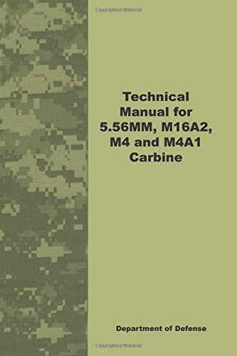 Technical Manual for 5.56MM, M16A2, M4 and M4A1 Carbine ()