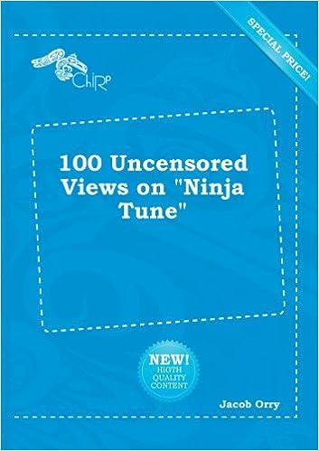 100 Uncensored Views on Ninja Tune: Jacob Orry ...