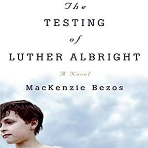 The Testing of Luther Albright Audiobook