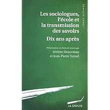 SOCIOLOGUES, L'ÉCOLE ET LA TRANSMISSION DES SAVOIRS DIX ANS APRÈS (LES)