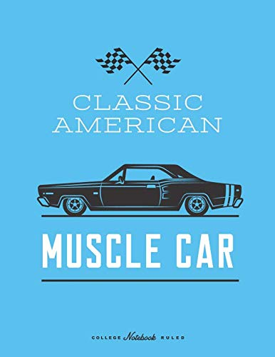 Classic American Muscle Car: Classic Super car / Muscle car enthusiasts wide ruled notebook journal and repair book