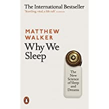 Why We Sleep: The New Science of Sleep and Dreams