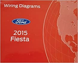 2015 ford fiesta wiring electrical diagram manual oem new ewd 2015: ford:  amazon com: books