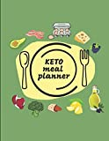 Keto Meal Planner: Record Keto Recipes And Shopping Lists In This Keto Diet Journal For Weight Loss