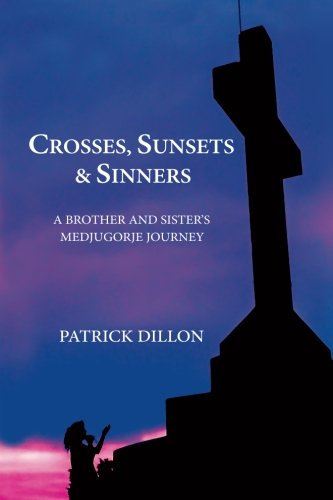 Crosses, Sunsets & Sinners: A Brother And Sister's Medjugorje - Sun Cross
