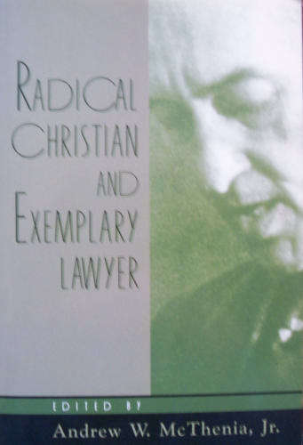 Radical Christian and Exemplary Lawyer: Honoring William Stringfellow